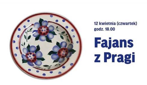 Spotkanie: Fajans z Pragi