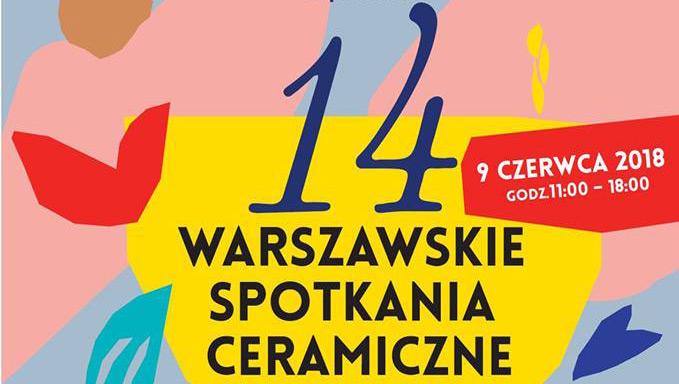 14. Warszawskie Spotkania Ceramiczne w czerwcu w Warszawie
