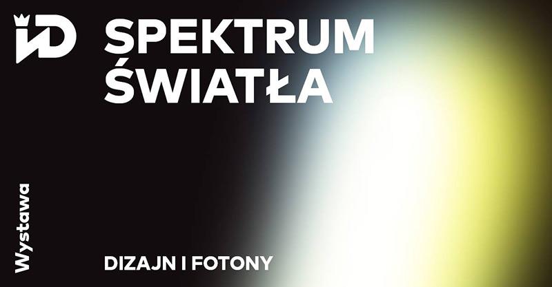 Wystawa: Spektrum światła. Dizajn i fotony