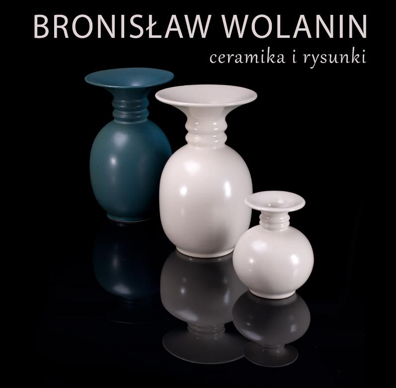 Wystawa: Bronisław Wolanin. Ceramika i rysunki