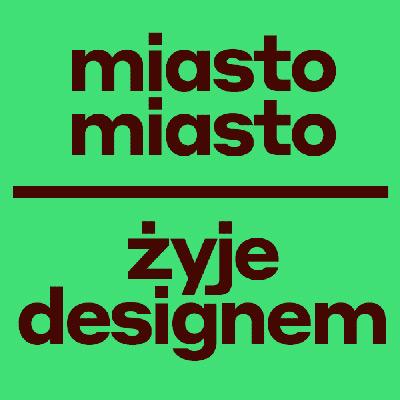 Poznań: MIASTO ŻYJE DESIGNEM