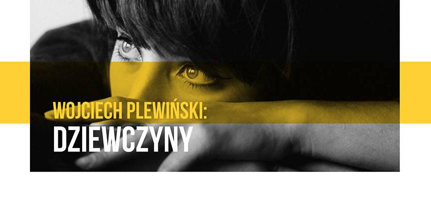Wystawa: Wojciech Plewiński: Dziewczyny