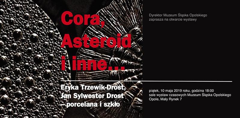 Cora, Asteroid i inne… – Eryka Trzewik-Drost i Jan Sylwester Drost – porcelana i szkło