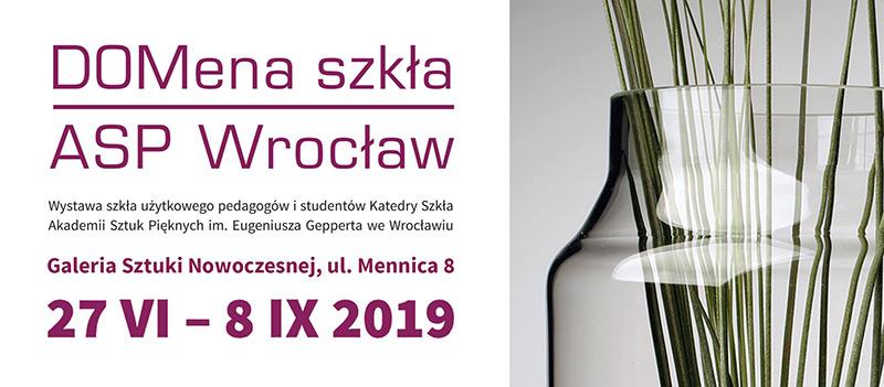 Wystawa: DOMena szkła – ASP Wrocław