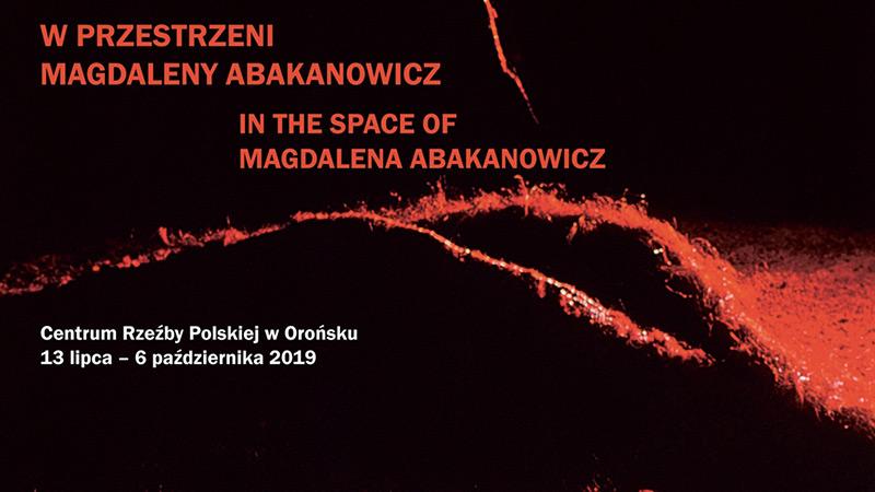 W przestrzeni Magdaleny Abakanowicz