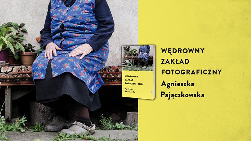 Wędrowny Zakład Fotograficzny – spotkanie z Agnieszką Pajączkowską