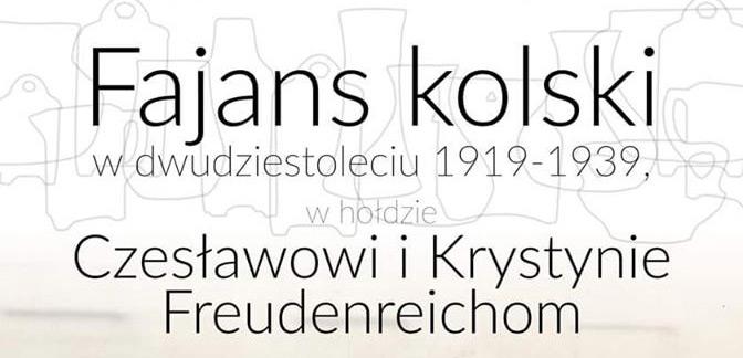 Wystawa: Fajans kolski w dwudziestoleciu 1919-1939