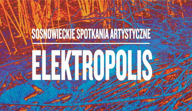 Sosnowieckie Spotkania Artystyczne – Elektropolis