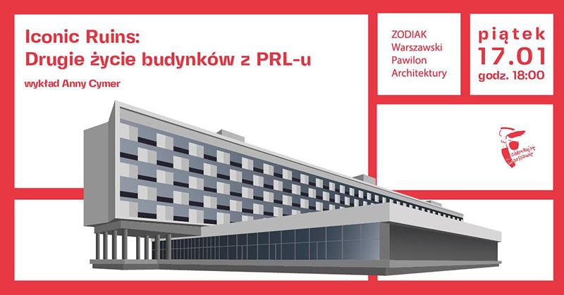 Iconic Ruins. Drugie życie budynków z PRL-u