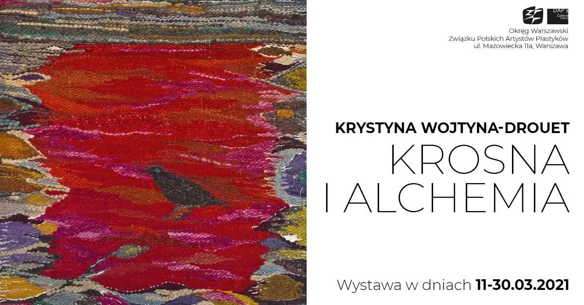 Krystyna Wojtyna-Drouet. Krosna i Alchemia