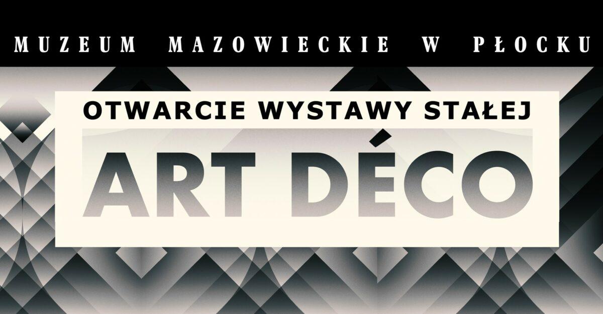 Otwarcie wystawy stałej Art Déco w Płocku