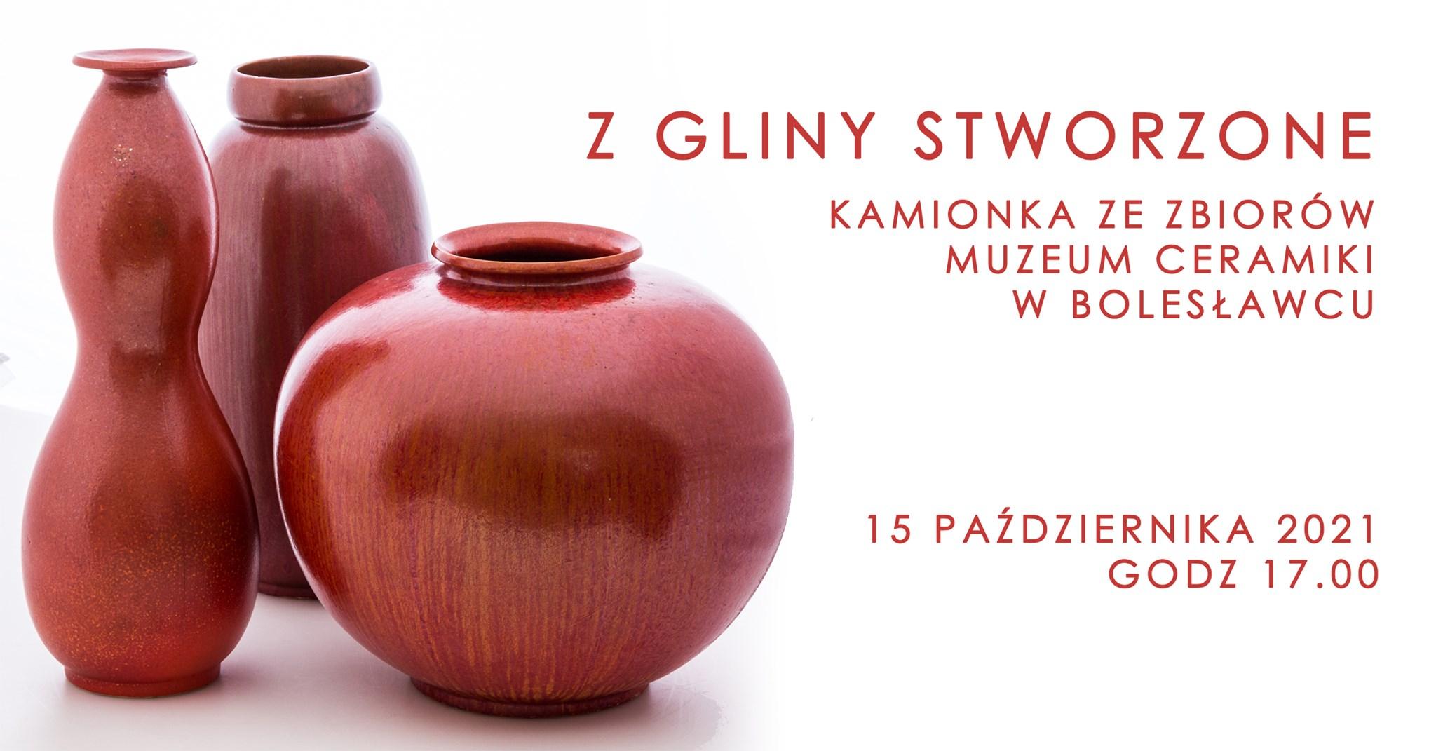 Wystawa: Z gliny stworzone. Kamionka ze zbiorów Muzeum Ceramiki w Bolesławcu